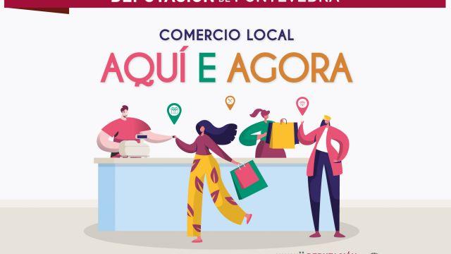 Cartel de la campaña 'Comercio local aquí y ahora' de la Diputación de Pontevedra